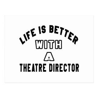 La vida es mejor con un director del teatro postales