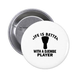 La vida es mejor con un djembe pins
