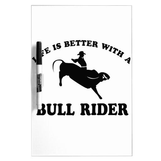 La vida es mejor con un jinete de Bull Tableros Blancos