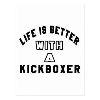 La vida es mejor con un Kickboxer Postales