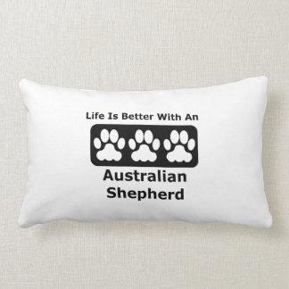 La vida es mejor con un pastor australiano cojin