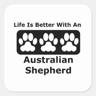 La vida es mejor con un pastor australiano pegatina cuadrada