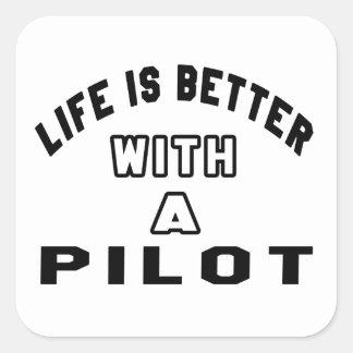 La vida es mejor con un piloto pegatina cuadrada