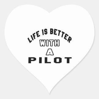 La vida es mejor con un piloto pegatina en forma de corazón
