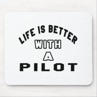 La vida es mejor con un piloto tapetes de ratón