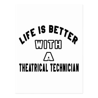La vida es mejor con un técnico de teatro postales