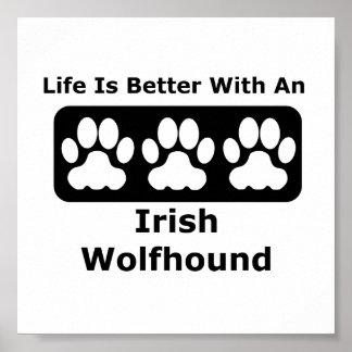 La vida es mejor con un Wolfhound irlandés Póster