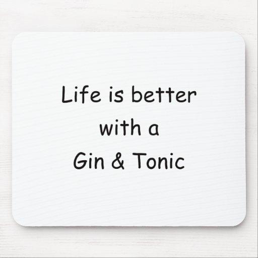 La vida es mejor con una ginebra y un tónico alfombrillas de raton