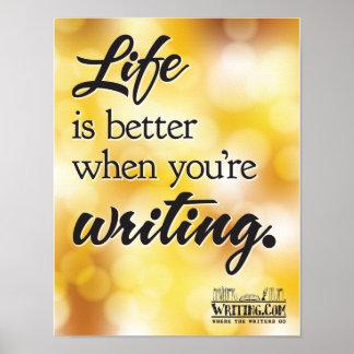 La vida es mejor cuando usted está escribiendo póster
