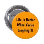¡La vida es mejor cuando usted está riendo!!! Pin