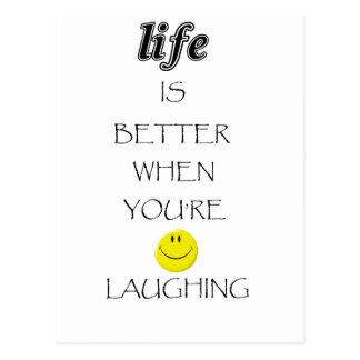 la vida es mejor cuando usted está riendo postales