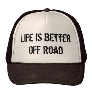 La vida es mejor del camino gorros