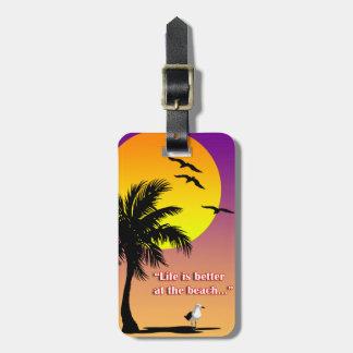"""La """"vida es mejor en etiqueta del equipaje de la"""