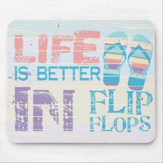 la vida es mejor en flips-flopes alfombrillas de ratón