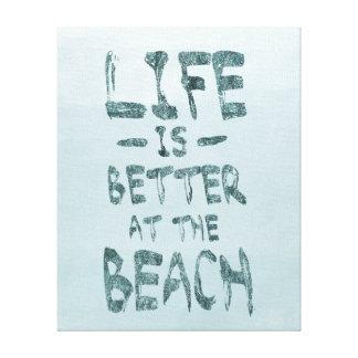 La vida es mejor en la playa lienzo envuelto para galerías