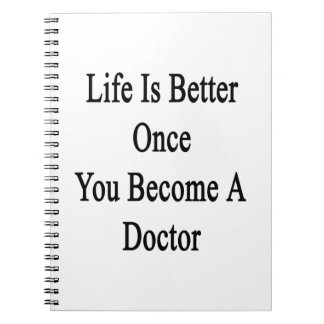 La vida es mejor una vez que usted hace doctor libros de apuntes con espiral