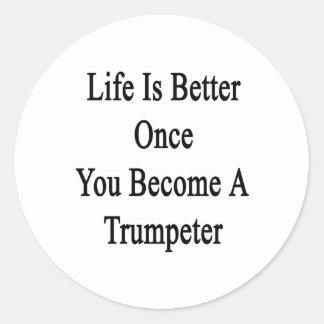 La vida es mejor una vez que usted hace un etiqueta redonda