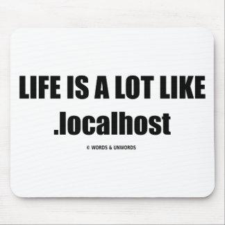 La vida es mucho como .localhost (el humor de Comp Alfombrilla De Ratón