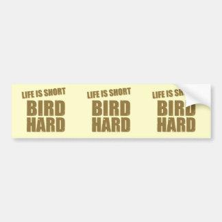 La vida es pájaro corto difícilmente pegatina para auto