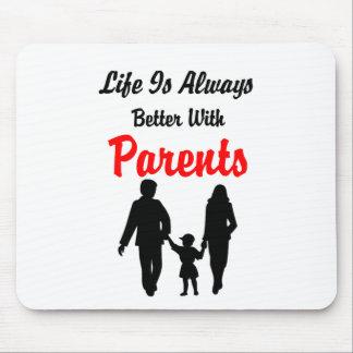 La vida es siempre mejor con los padres tapete de ratón