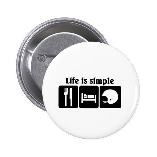 La vida es simple, fútbol pin redondo 5 cm