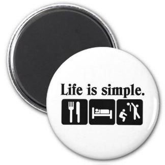 La vida es simple imán redondo 5 cm