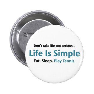 La vida es simple, tenis del juego pin redondo de 2 pulgadas