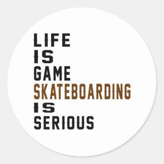 La vida es Skateboarding del juego es seria Pegatina Redonda