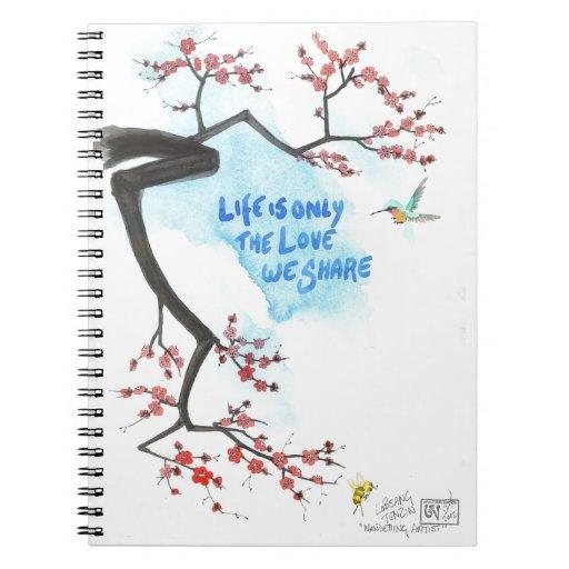 La vida es solamente el amor que usted comparte libro de apuntes