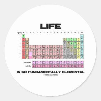 La vida es tabla periódica tan fundamental pegatina redonda