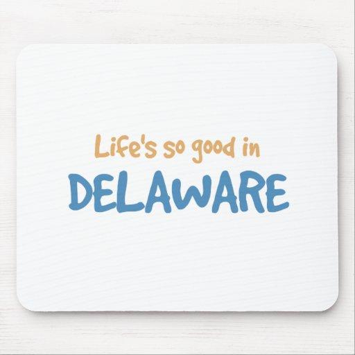 La vida es tan buena en Delaware Alfombrilla De Ratón