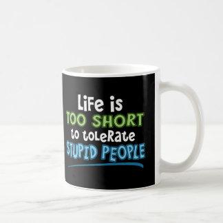 La vida es taza demasiado corta