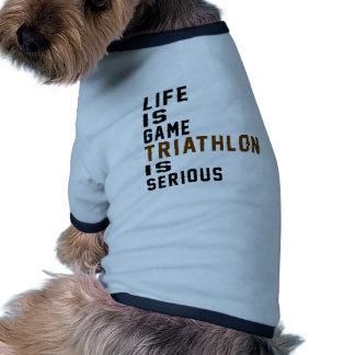 La vida es Triathlon del juego es seria Camiseta Con Mangas Para Perro