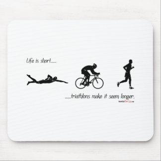 La vida es… triathlons cortos hace que parece más  alfombrillas de ratón