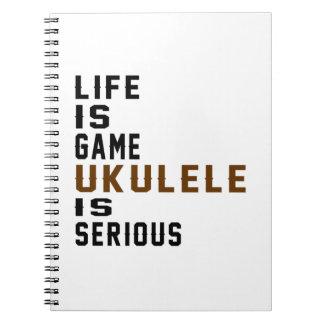 La vida es Ukulele del juego es seria Notebook