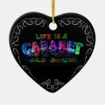 La vida es un cabaret, viejo amigo adorno de cerámica en forma de corazón