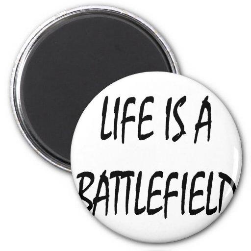 La vida es un campo de batalla imán de frigorifico