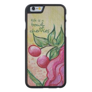 La vida es un cuenco por completo de cerezas funda de iPhone 6 carved® slim de arce