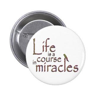 La vida es un curso en milagros pin redondo de 2 pulgadas