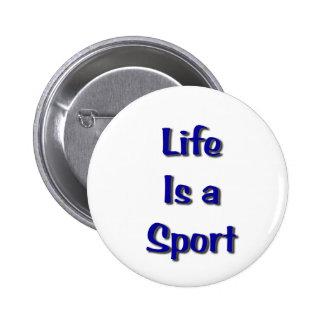 La vida es un deporte pin