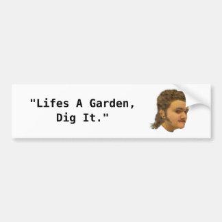 La vida es un empuje del jardín él bumpersticker pegatina para auto