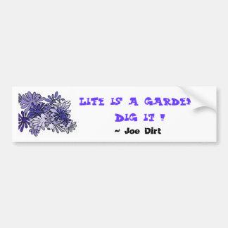¡La vida es un empuje del jardín… él … Pegatina De Parachoque