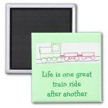 La vida es un gran paseo del tren después de otro iman de frigorífico
