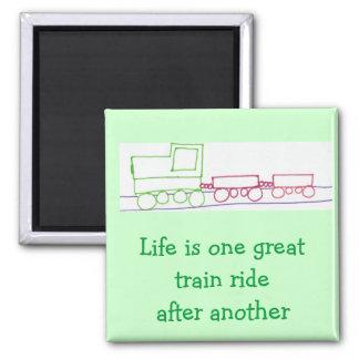 La vida es un gran paseo del tren después de otro imán cuadrado