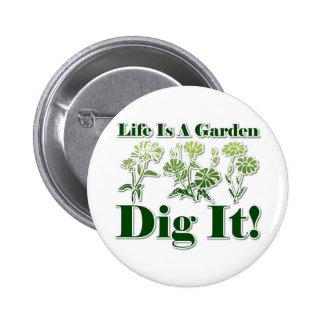 La vida es un jardín pin redondo de 2 pulgadas