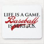 La vida es un juego, béisbol es seria tapetes de ratones