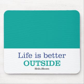 La vida es un mejor exterior alfombrilla de ratón