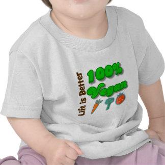 La vida es un mejor vegano del 100 por ciento camisetas