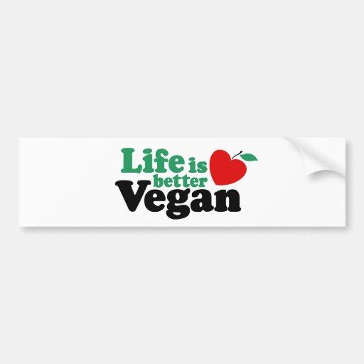 La vida es un mejor vegano pegatina para auto