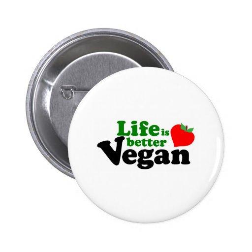 La vida es un mejor vegano pin